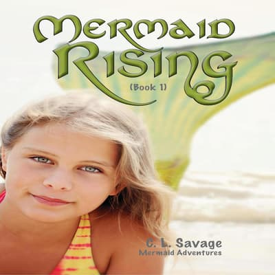 Mermaid Rising by C. L. Savage audiobook