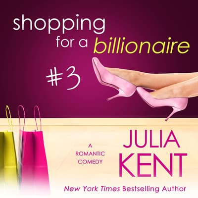 Shopping for a Billionaire 3 by Julia Kent audiobook