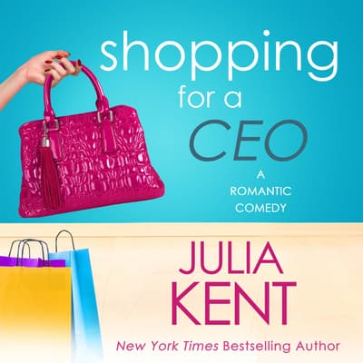 Shopping for a CEO by Julia Kent audiobook