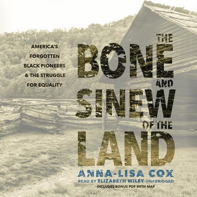 The Bone and Sinew of the Land by Anna-Lisa Cox audiobook