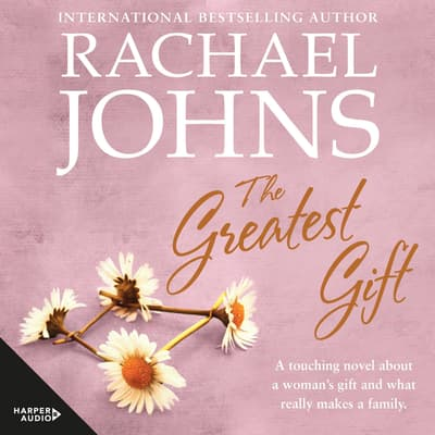 The Greatest Gift by Rachael Johns audiobook