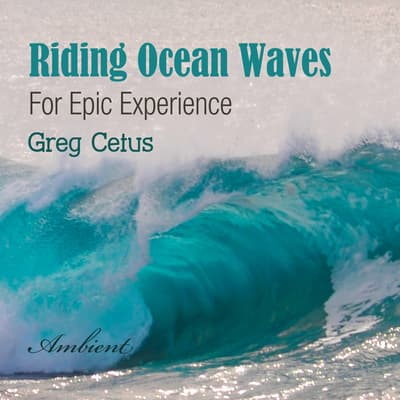 Riding Ocean Waves: For Epic Experience by Greg Cetus audiobook
