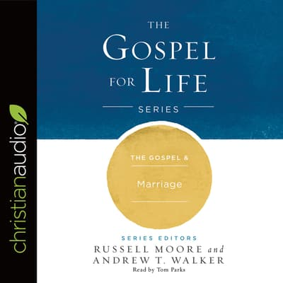 The Gospel & Marriage by Russell Moore audiobook