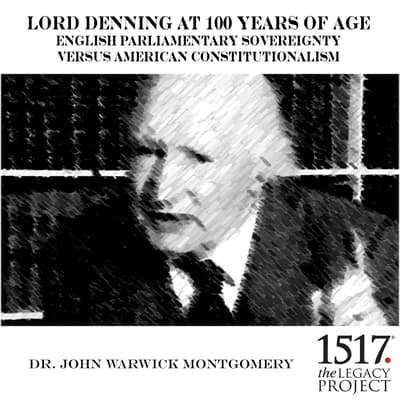 Lord Denning at 100 Years of Age by John Warwick Montgomery audiobook