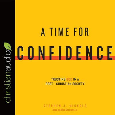 Time for Confidence by Stephen J. Nichols audiobook