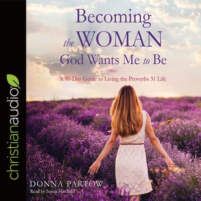 Becoming the Woman God Wants Me to Be by Donna Partow audiobook