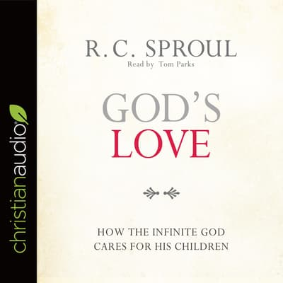 God's Love by R. C. Sproul audiobook