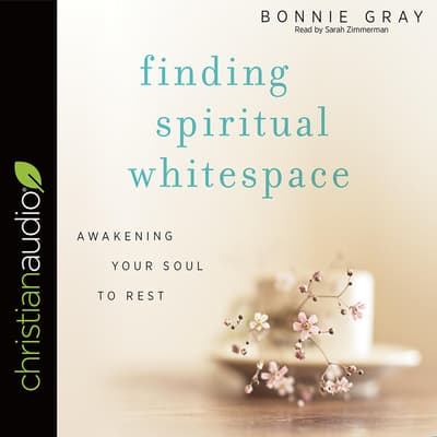 Finding Spiritual Whitespace by Bonnie Gray audiobook