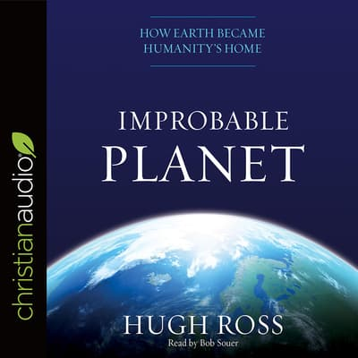 Improbable Planet by Hugh Ross audiobook