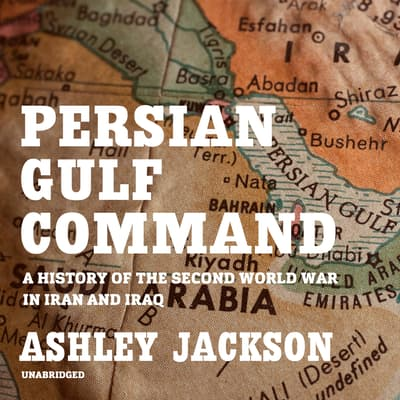 Persian Gulf Command by Ashley Jackson audiobook