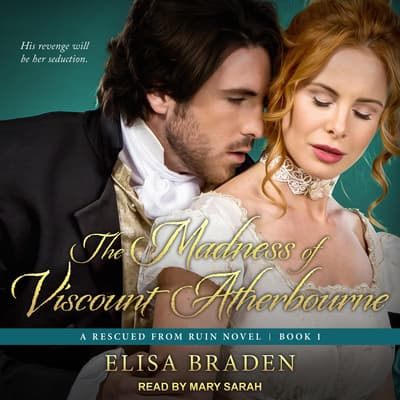 The Madness of Viscount Atherbourne by Elisa Braden audiobook