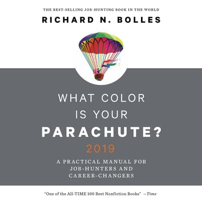 What Color Is Your Parachute? 2019 by Richard N. Bolles audiobook