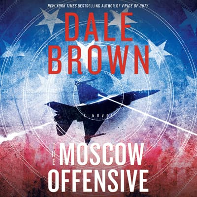 The Moscow Offensive by Dale Brown audiobook