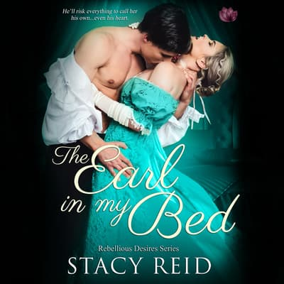 The Earl in My Bed by Stacy Reid audiobook