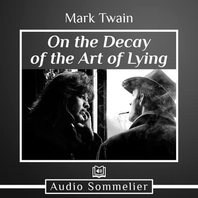 On the Decay of the Art of Lying by Mark Twain audiobook