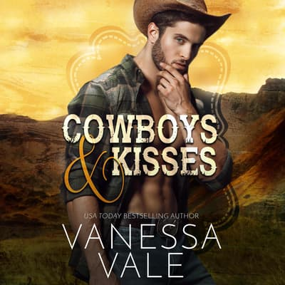 Cowboys & Kisses by Vanessa Vale audiobook