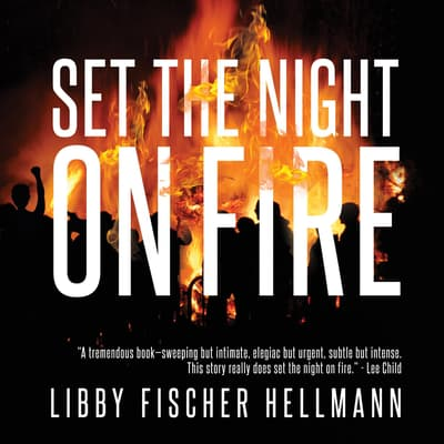 Set The Night On Fire by Libby Fischer Hellmann audiobook