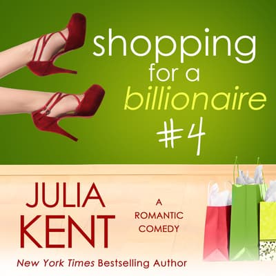 Shopping for a Billionaire 4 by Julia Kent audiobook
