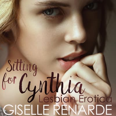 Sitting for Cynthia by Giselle Renarde audiobook