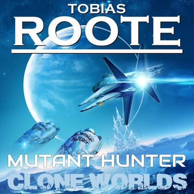 The Mutant Hunter by Tobias Roote audiobook