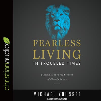 Fearless Living in Troubled Times by Michael Youssef audiobook