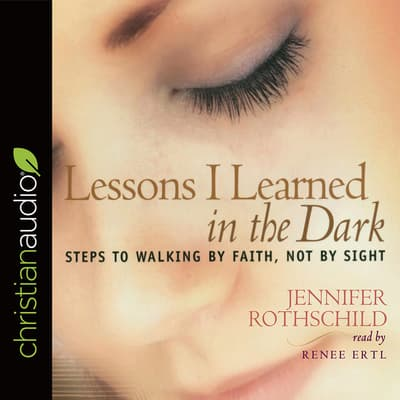 Lessons I Learned in the Dark by Jennifer Rothschild audiobook