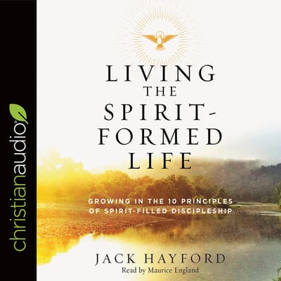 Living the Spirit-Formed Life by Jack Hayford audiobook