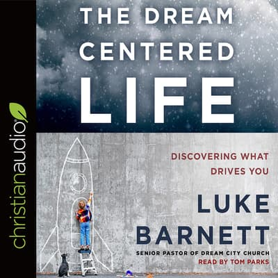 Dream-Centered Life by Luke Barnett audiobook