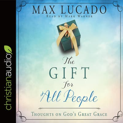 Gift for All People by Max Lucado audiobook