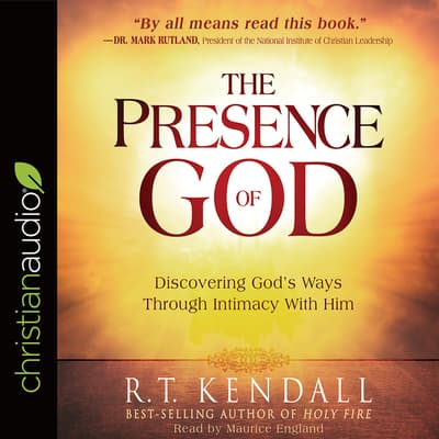 Presence of God by R. T. Kendall audiobook