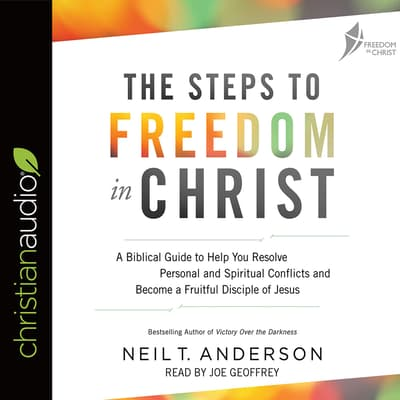 Steps to Freedom in Christ by Neil T. Anderson audiobook