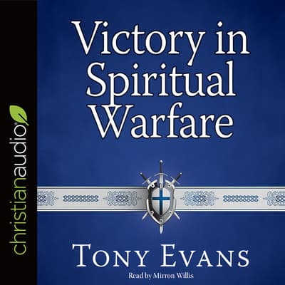 Victory in Spiritual Warfare by Tony Evans audiobook