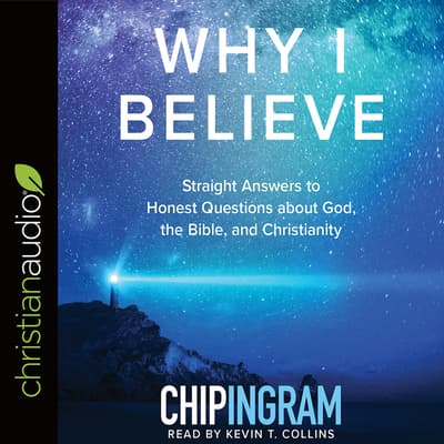 Why I Believe by Chip Ingram audiobook