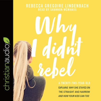 Why I Didn't Rebel by Rebecca Gregoire Lindenbach audiobook