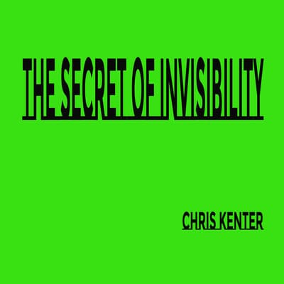 The Secret of Invisibility by Chris Kenter audiobook