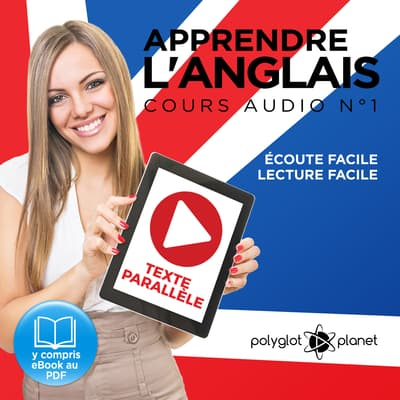 Apprendre l'Anglais, Cours Audio Nº 1 by Polyglot Planet audiobook