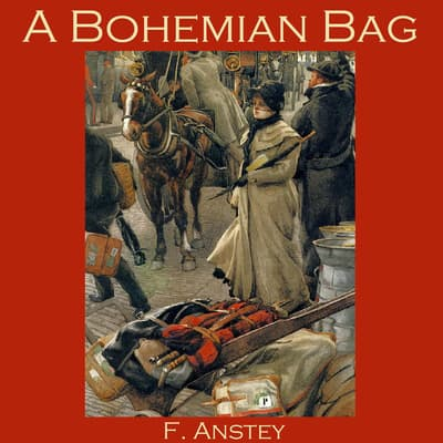 A Bohemian Bag by F. Anstey audiobook