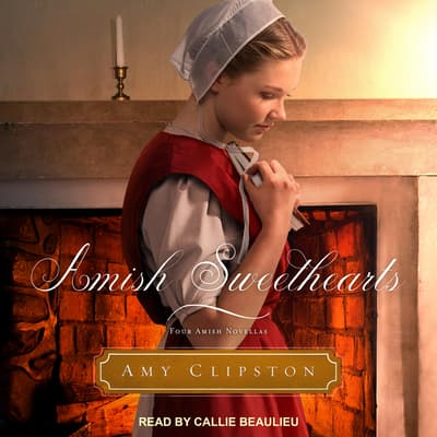 Amish Sweethearts by Amy Clipston audiobook