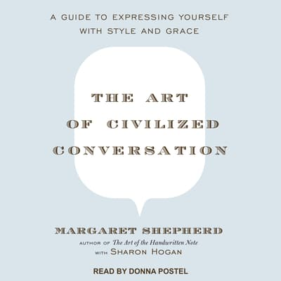 The Art of Civilized Conversation by Margaret Shepherd audiobook