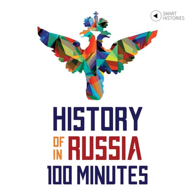 History of Russia in 100 Minutes by Tanel Vahisalu audiobook