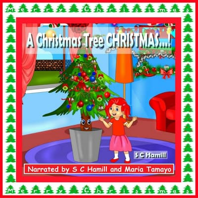 A Christmas Tree CHRISTMAS…! by S. C. Hamill audiobook