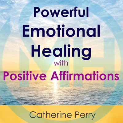 Powerful Emotional Healing with Positive Affirmations by Joel Thielke audiobook