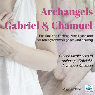 Meditation with Archangels Gabriel & Chamuel by Virginia Harton audiobook