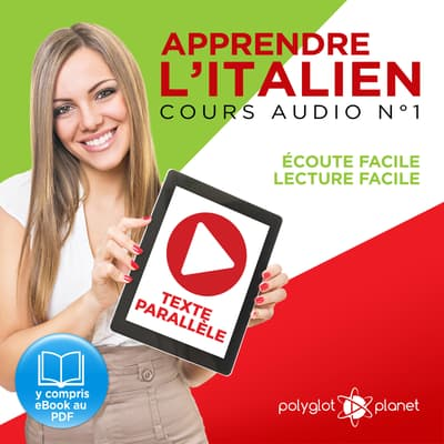 Apprendre l'Italien, Cours Audio N° 1 by Polyglot Planet audiobook