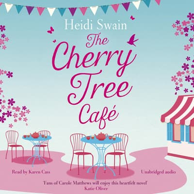 The Cherry Tree Cafe by Heidi Swain audiobook
