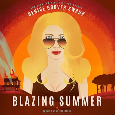 Blazing Summer by Denise Grover Swank audiobook