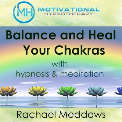 Balance and Heal Your Chakras with Hypnosis & Meditation by Joel Thielke audiobook