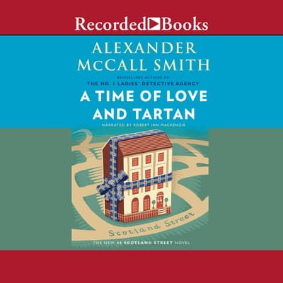 A Time of Love and Tartan by Alexander McCall Smith audiobook