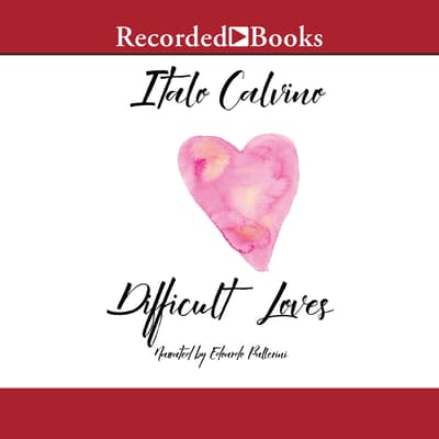 Difficult Loves by Italo Calvino audiobook