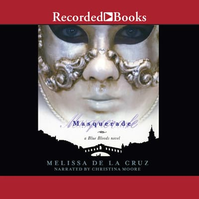 Masquerade by Melissa de la Cruz audiobook